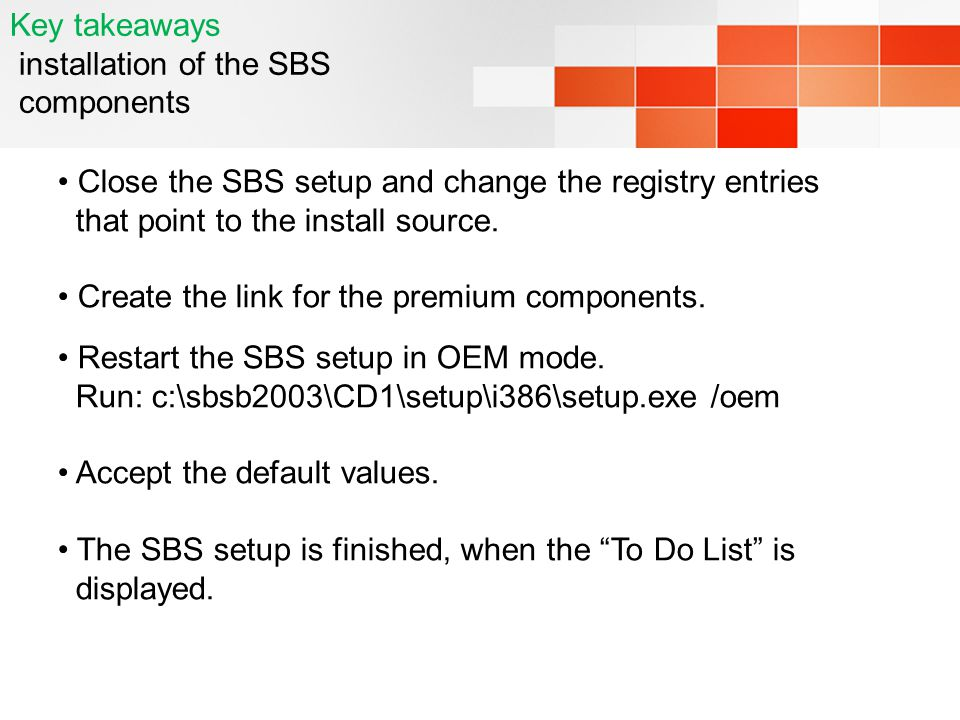 Key takeaways installation of the SBS components