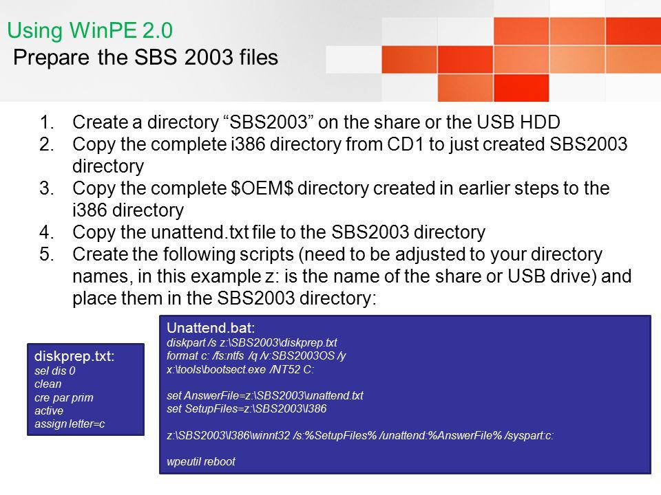 Using WinPE 2.0 Prepare the SBS 2003 files