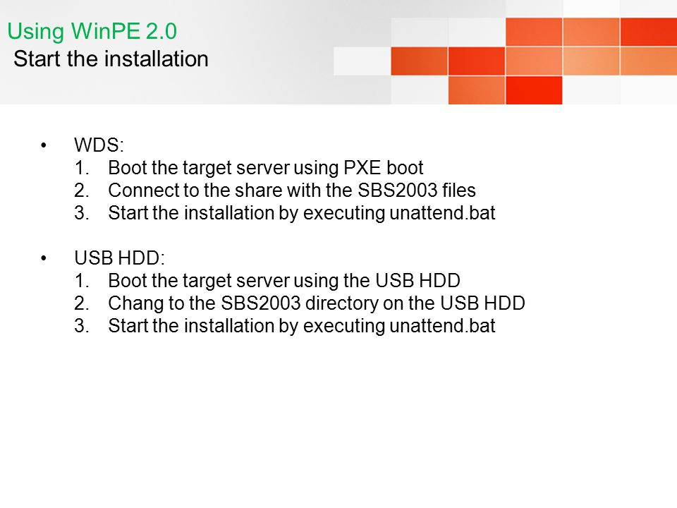 Using WinPE 2.0 Start the installation