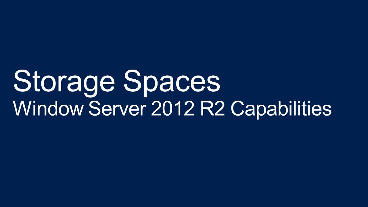 Storage Spaces Window Server 2012 R2 Capabilities