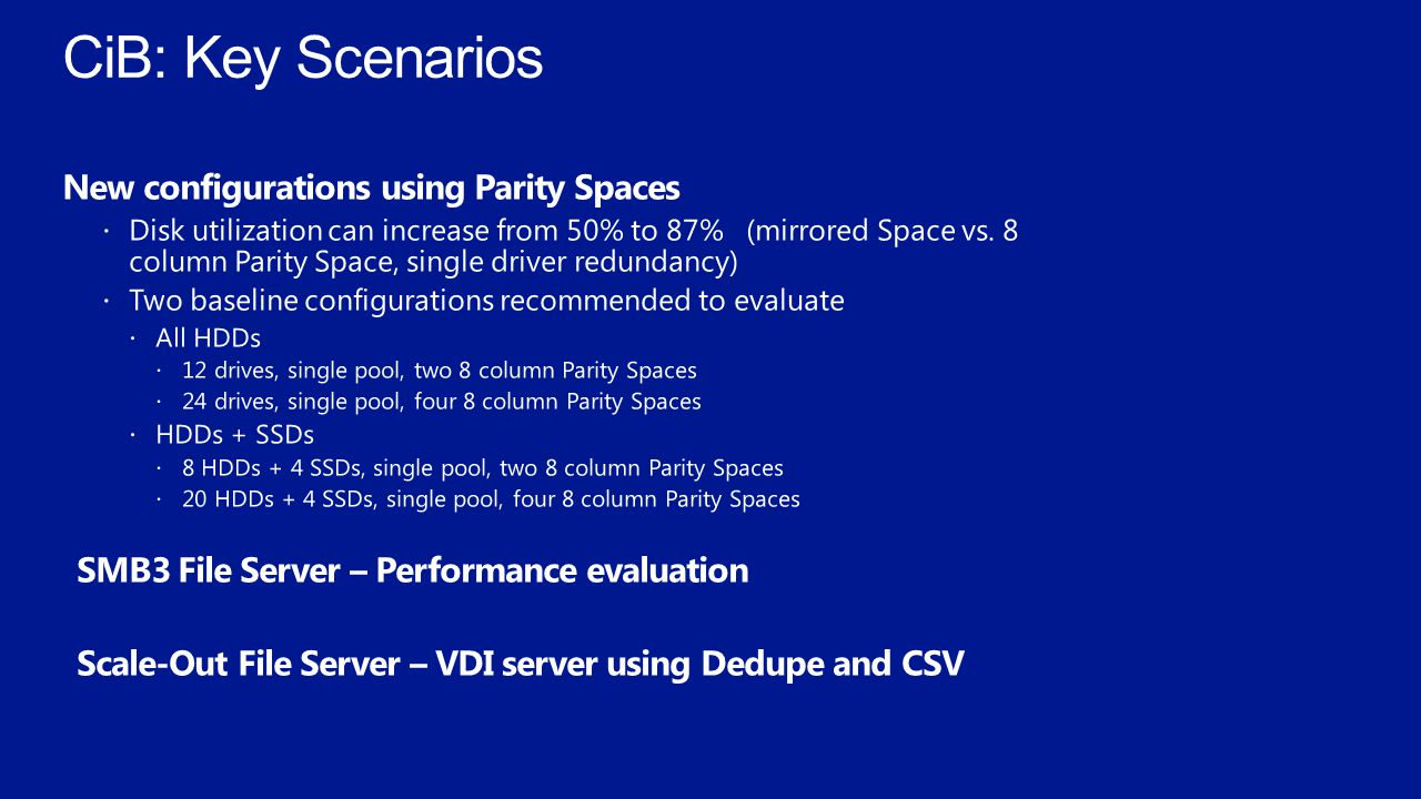 CiB: Key Scenarios New configurations using Parity Spaces
