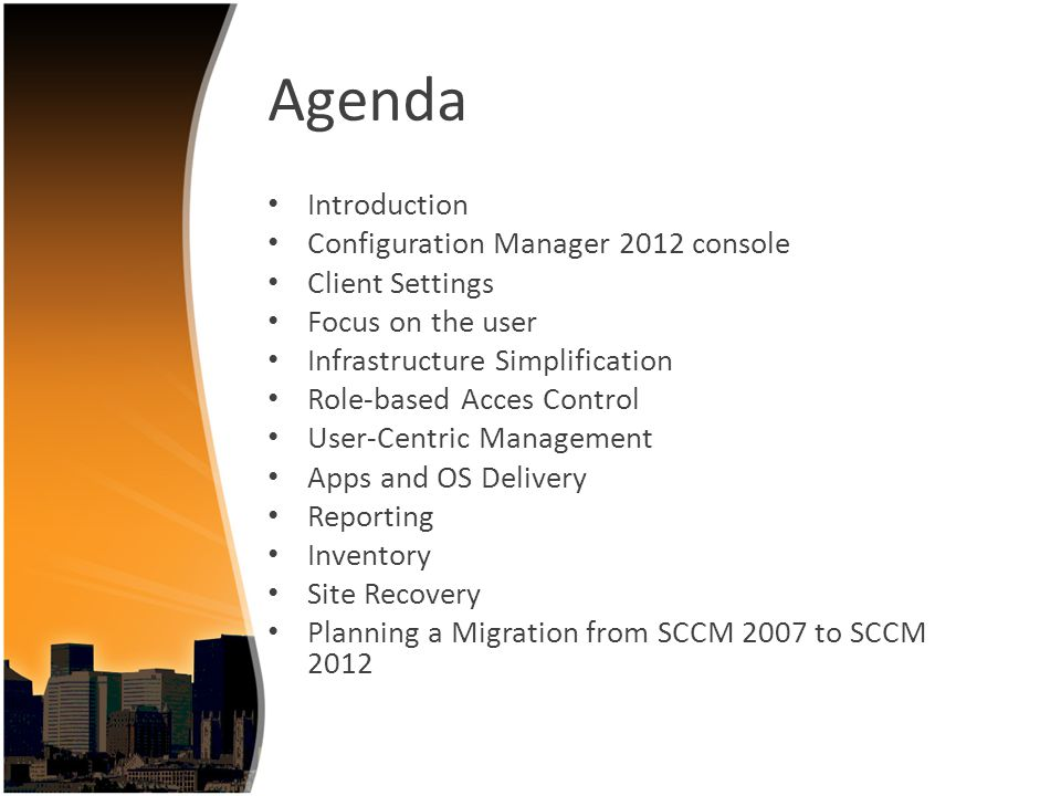 Agenda Introduction Configuration Manager 2012 console Client Settings