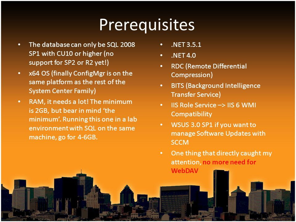 Prerequisites The database can only be SQL 2008 SP1 with CU10 or higher (no support for SP2 or R2 yet!)