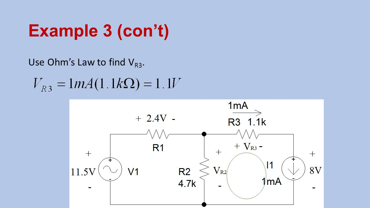 Example 3 (con't) Use Ohm's Law to find VR3.