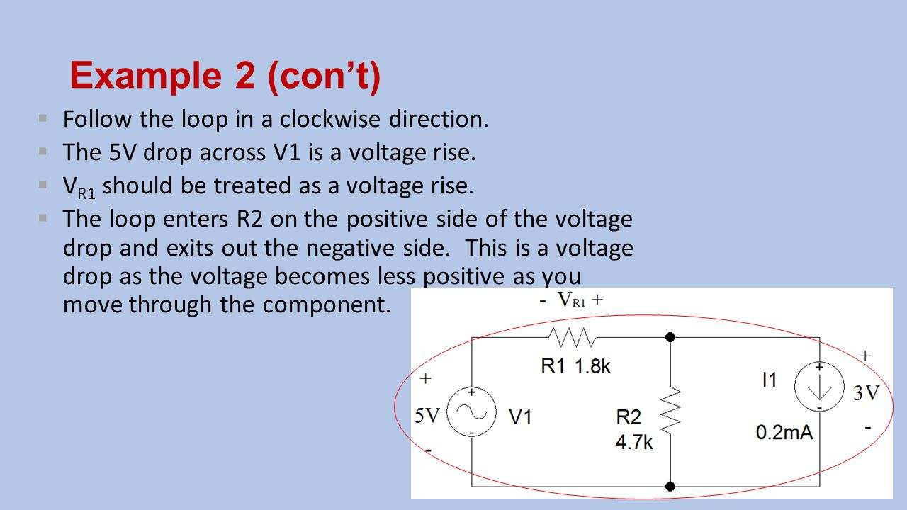 Example 2 (con't) Follow the loop in a clockwise direction.
