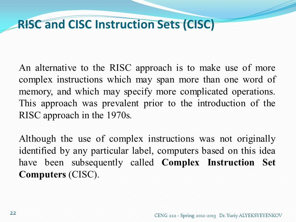 RISC and CISC Instruction Sets (CISC)