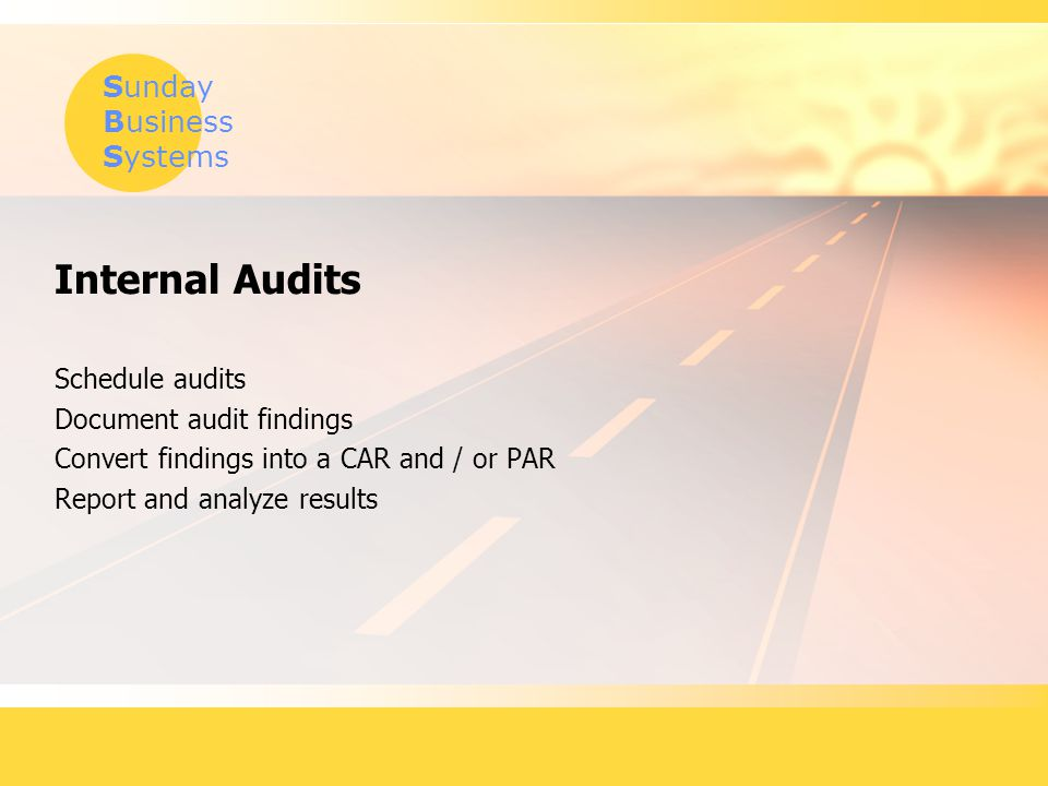 Internal Audits Schedule audits Document audit findings