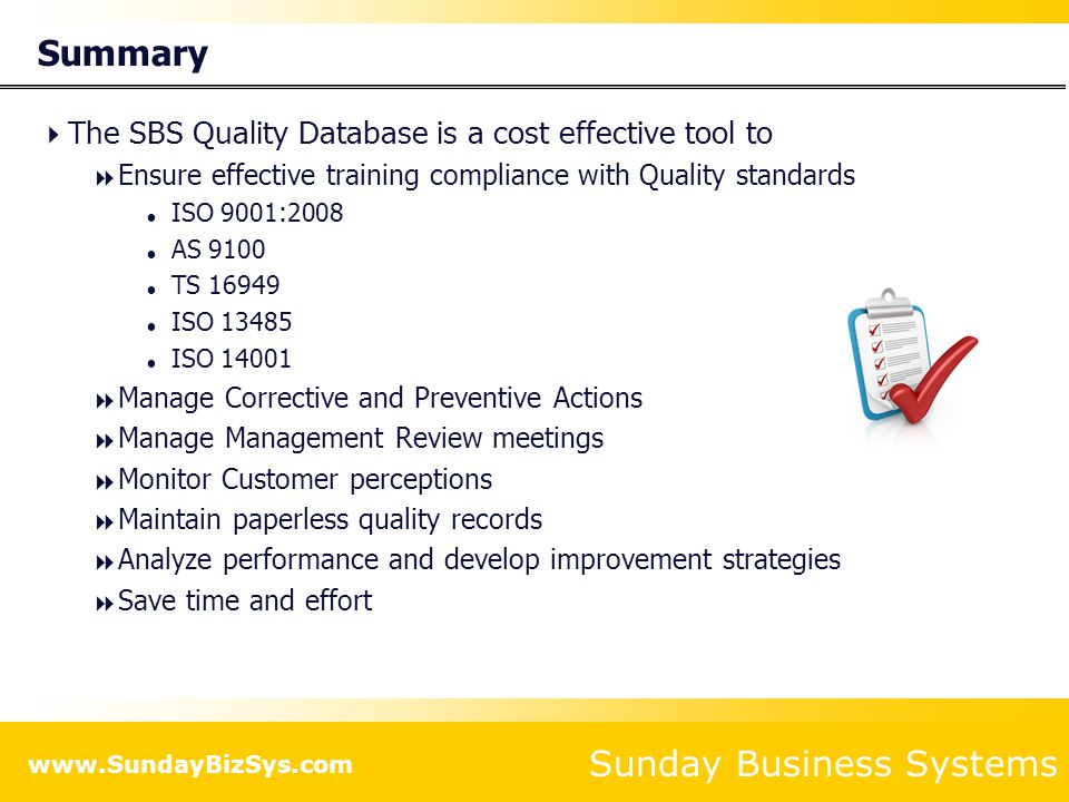 Summary The SBS Quality Database is a cost effective tool to