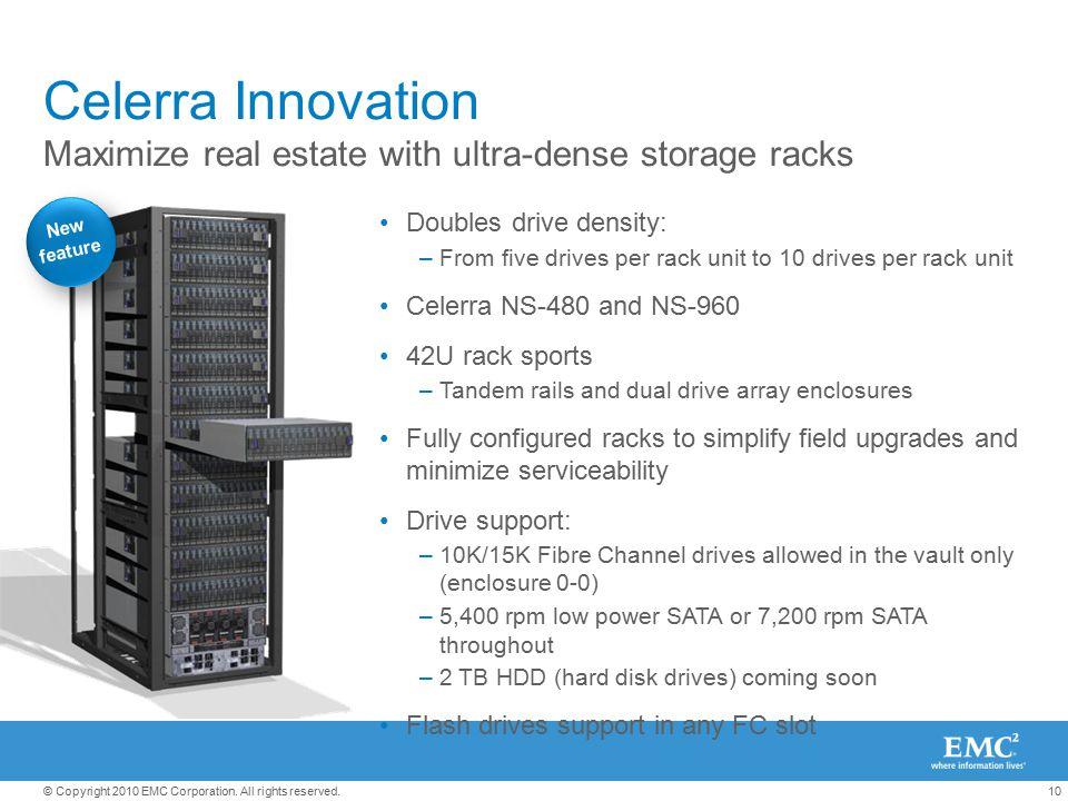 Celerra Innovation Maximize real estate with ultra-dense storage racks