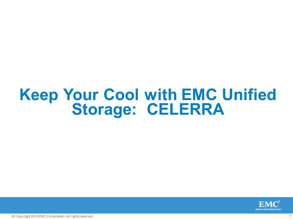 Keep Your Cool with EMC Unified Storage: CELERRA