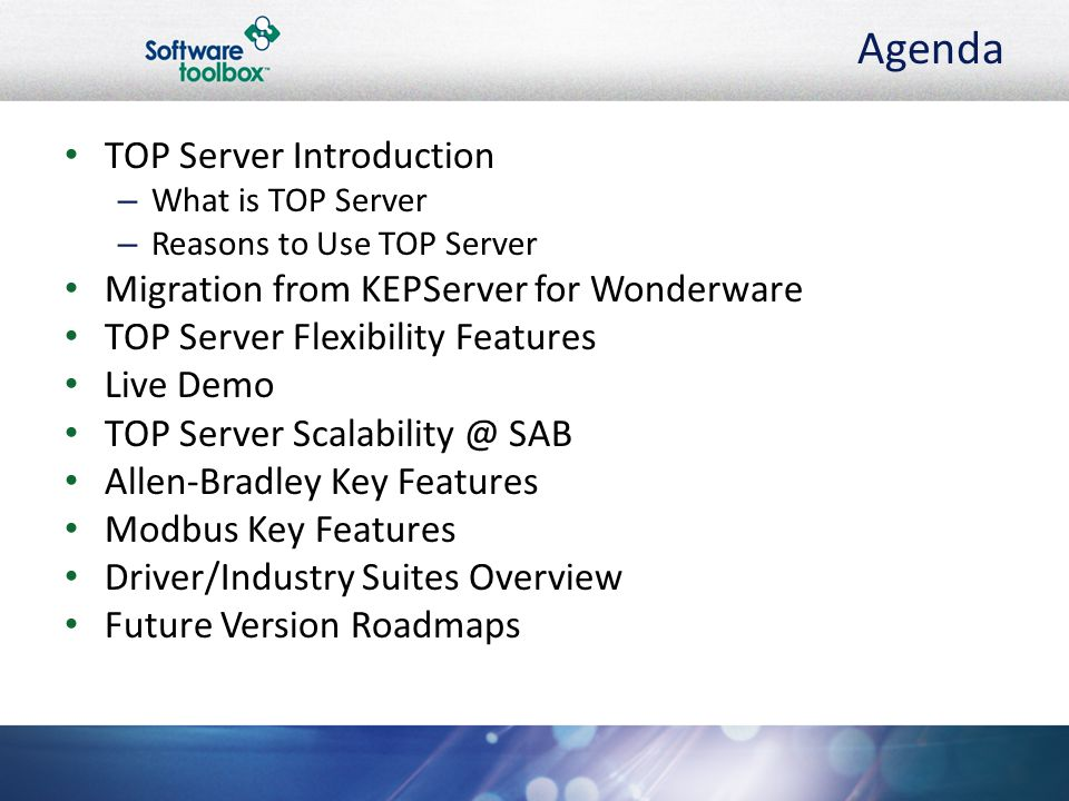 Agenda TOP Server Introduction Migration from KEPServer for Wonderware