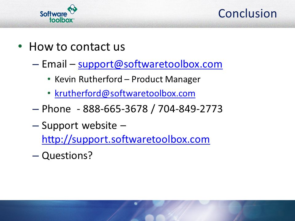 Conclusion How to contact us Email – support@softwaretoolbox.com