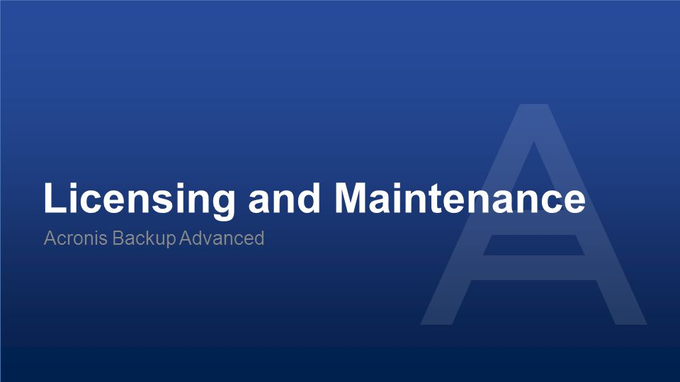 Licensing and Maintenance