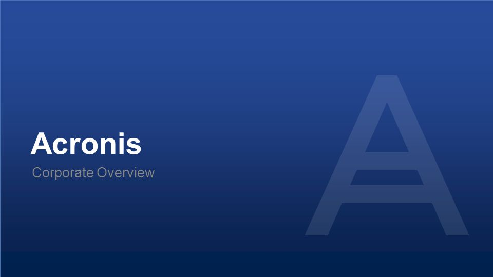 Acronis Corporate Overview