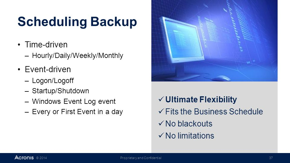 Scheduling Backup Time-driven Event-driven Ultimate Flexibility