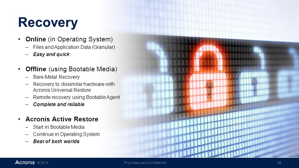 Recovery Online (in Operating System) Offline (using Bootable Media)