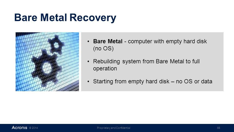 Bare Metal Recovery Bare Metal - computer with empty hard disk (no OS)