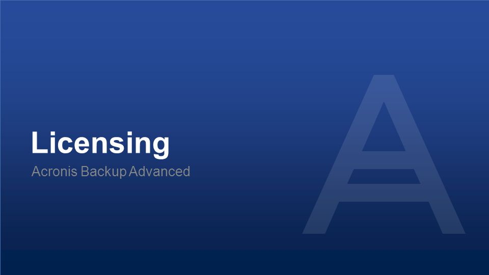 Licensing Acronis Backup Advanced