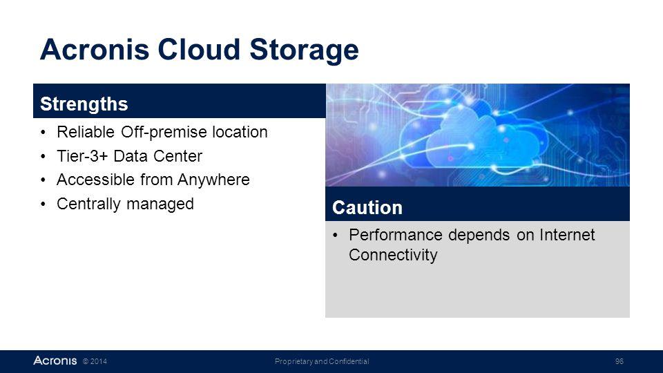 Acronis Cloud Storage Strengths Caution Reliable Off-premise location
