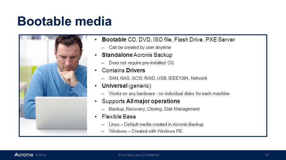 Bootable media Bootable CD, DVD, ISO file, Flash Drive, PXE Server