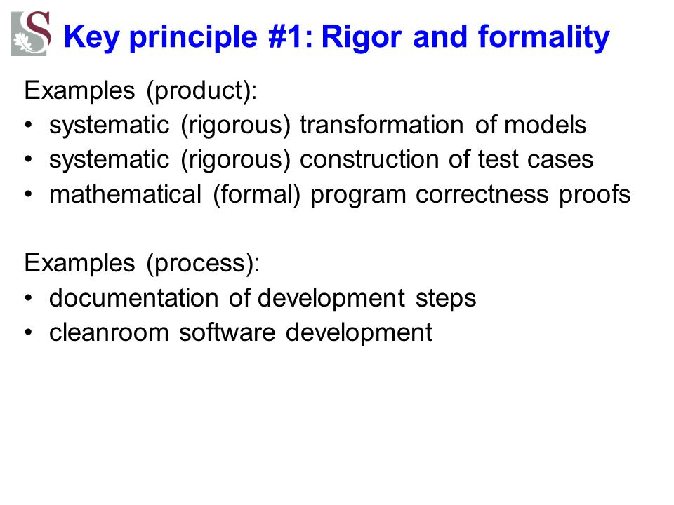 Key principle #1: Rigor and formality