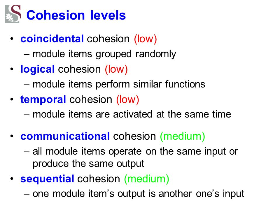 Cohesion levels coincidental cohesion (low) logical cohesion (low)
