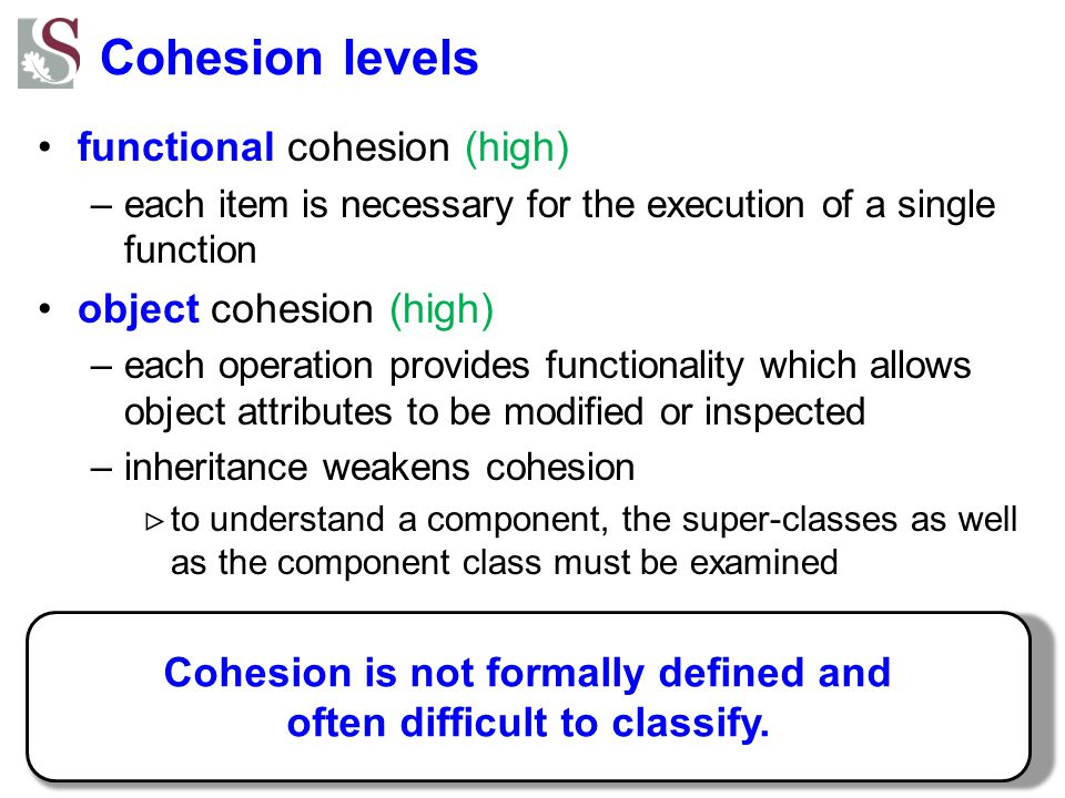 Cohesion is not formally defined and often difficult to classify.