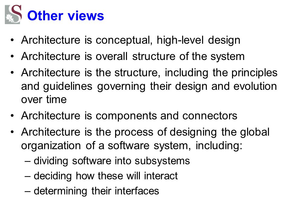 Other views Architecture is conceptual, high-level design