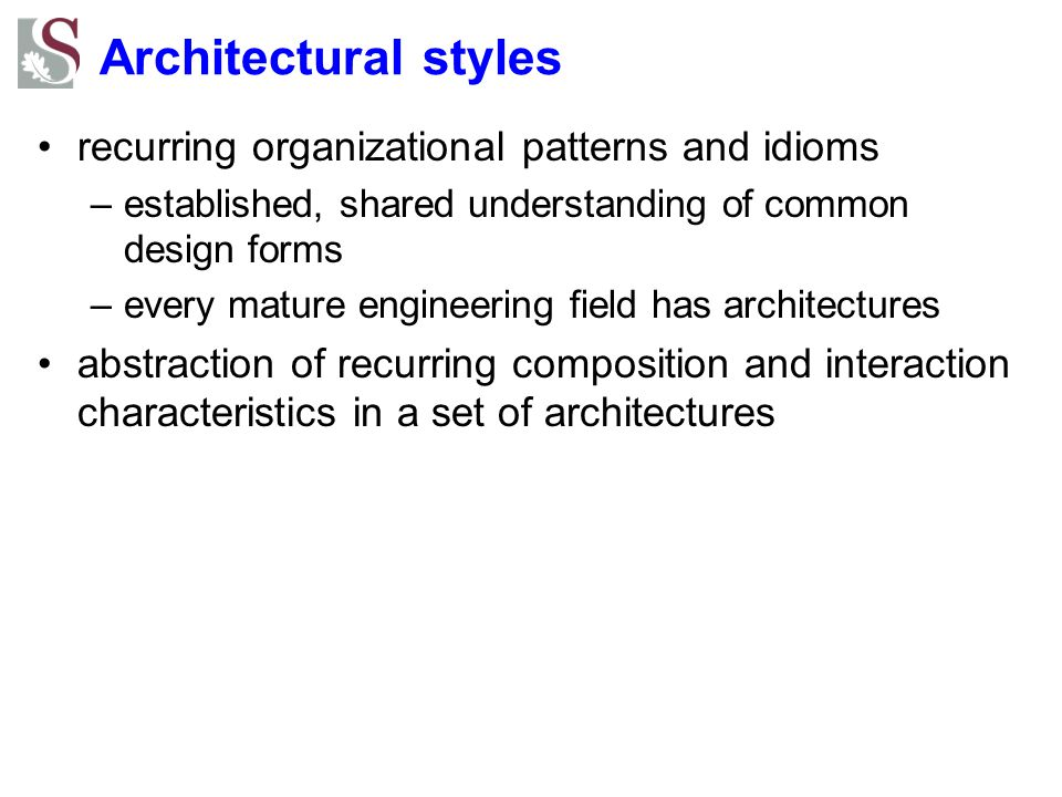 Architectural styles recurring organizational patterns and idioms