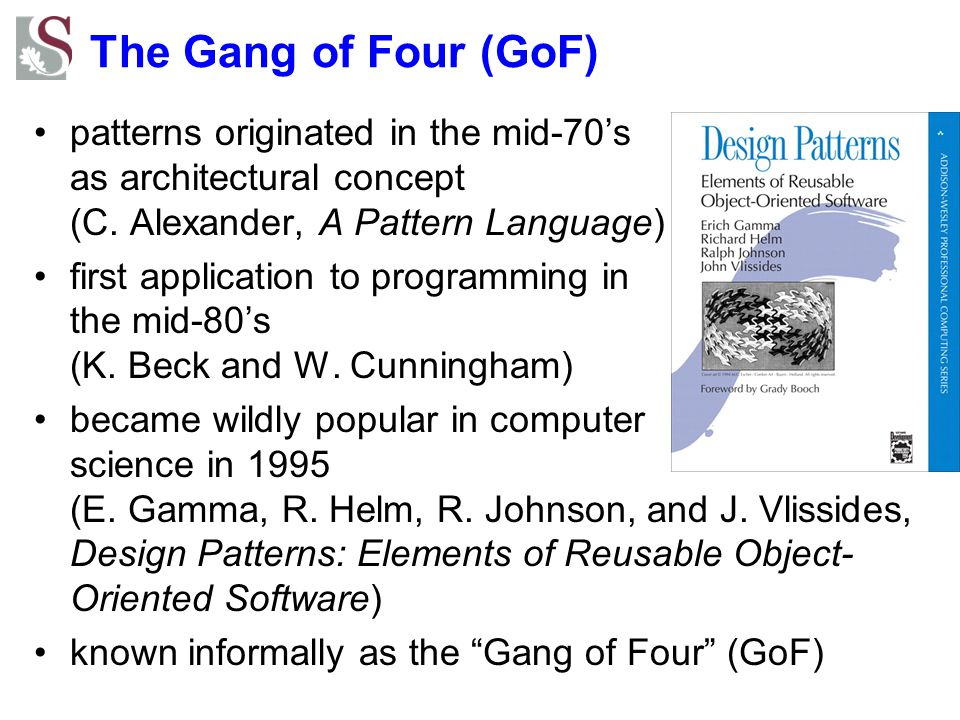 The Gang of Four (GoF) patterns originated in the mid-70's as architectural concept (C. Alexander, A Pattern Language)