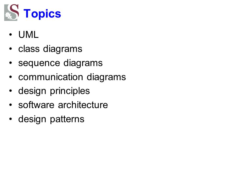 Topics UML class diagrams sequence diagrams communication diagrams