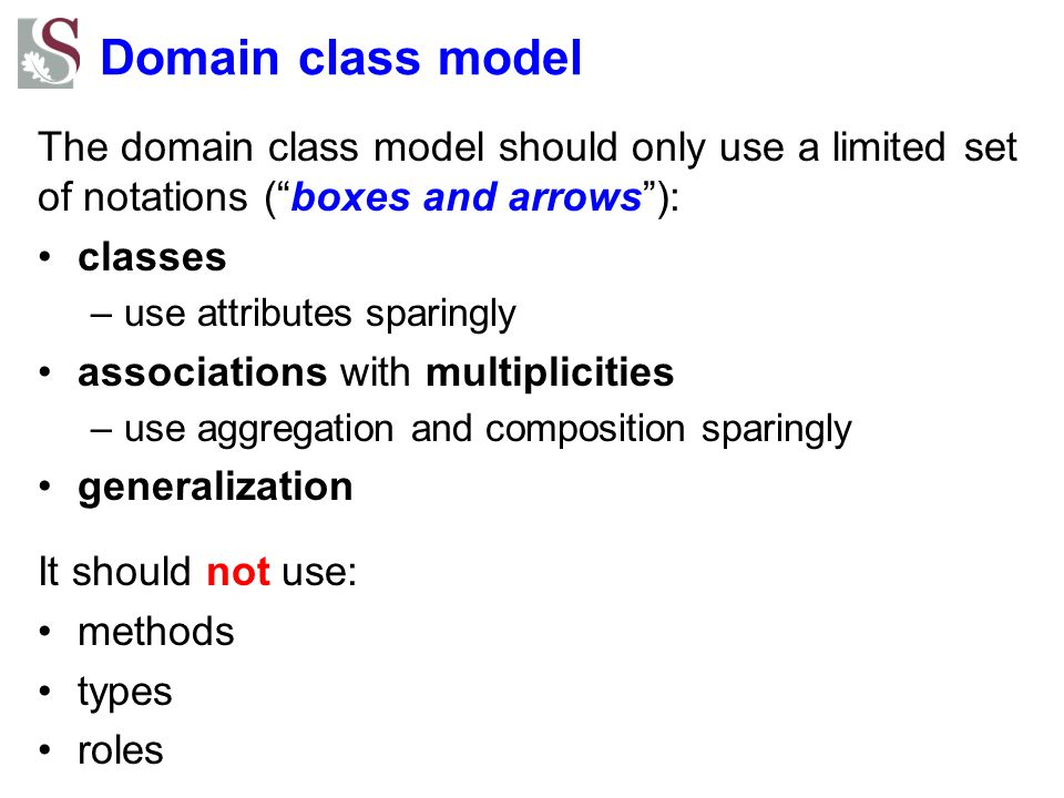 Domain class model The domain class model should only use a limited set of notations ( boxes and arrows ):