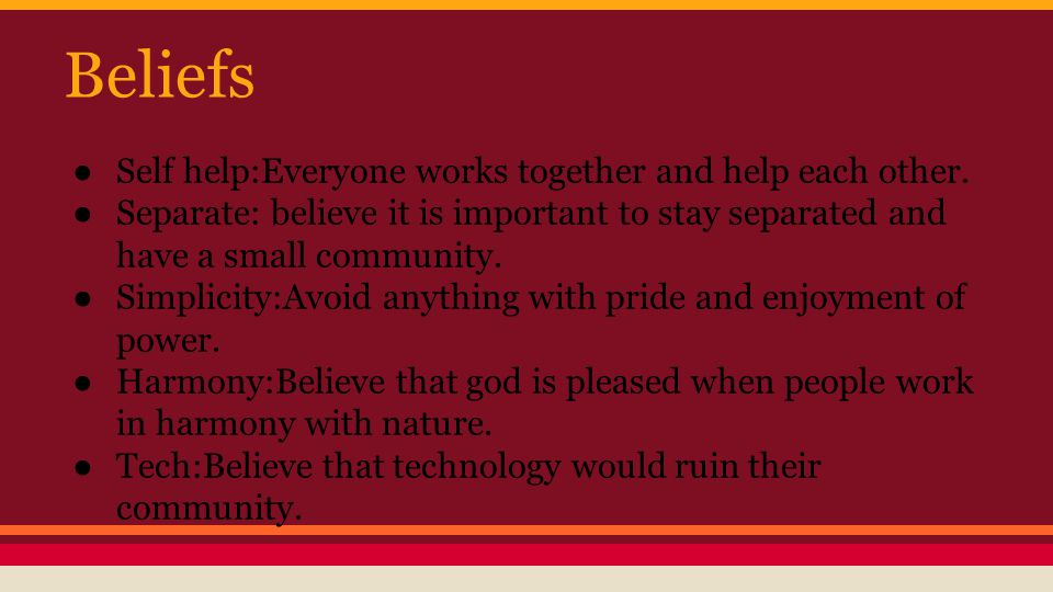 Beliefs Self help:Everyone works together and help each other.