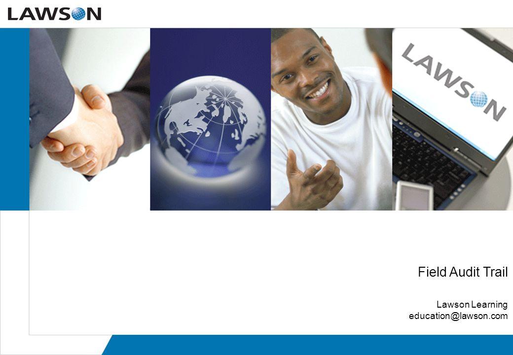 Field Audit Trail Lawson Learning education@lawson.com