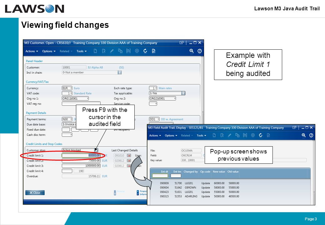Viewing field changes Example with Credit Limit 1 being audited