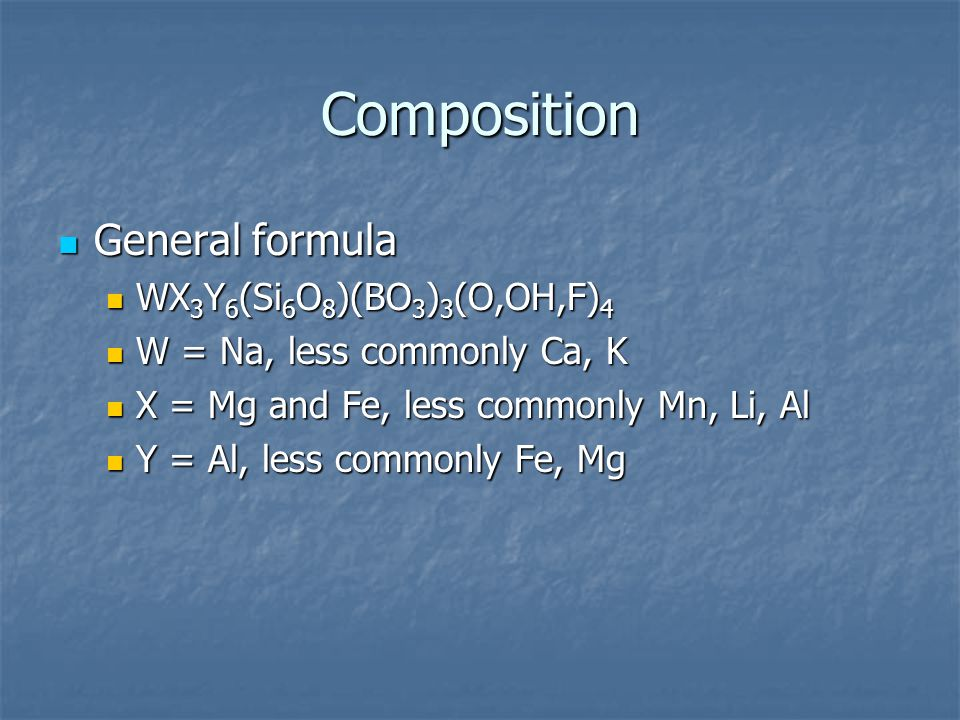 Composition General formula WX3Y6(Si6O8)(BO3)3(O,OH,F)4