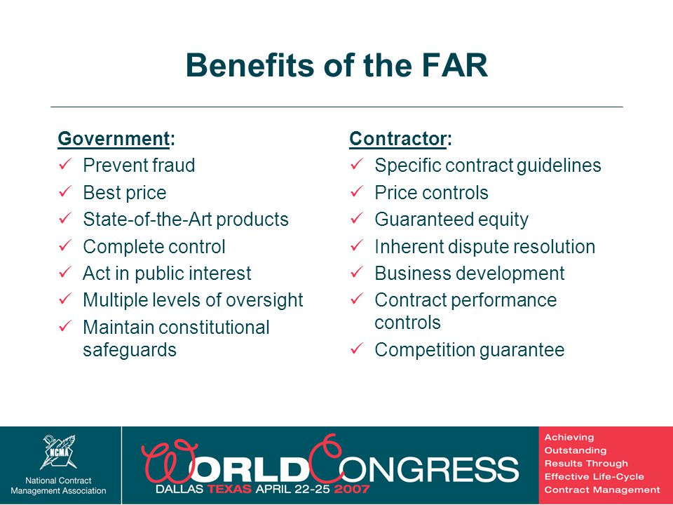 Benefits of the FAR Government: Prevent fraud Best price