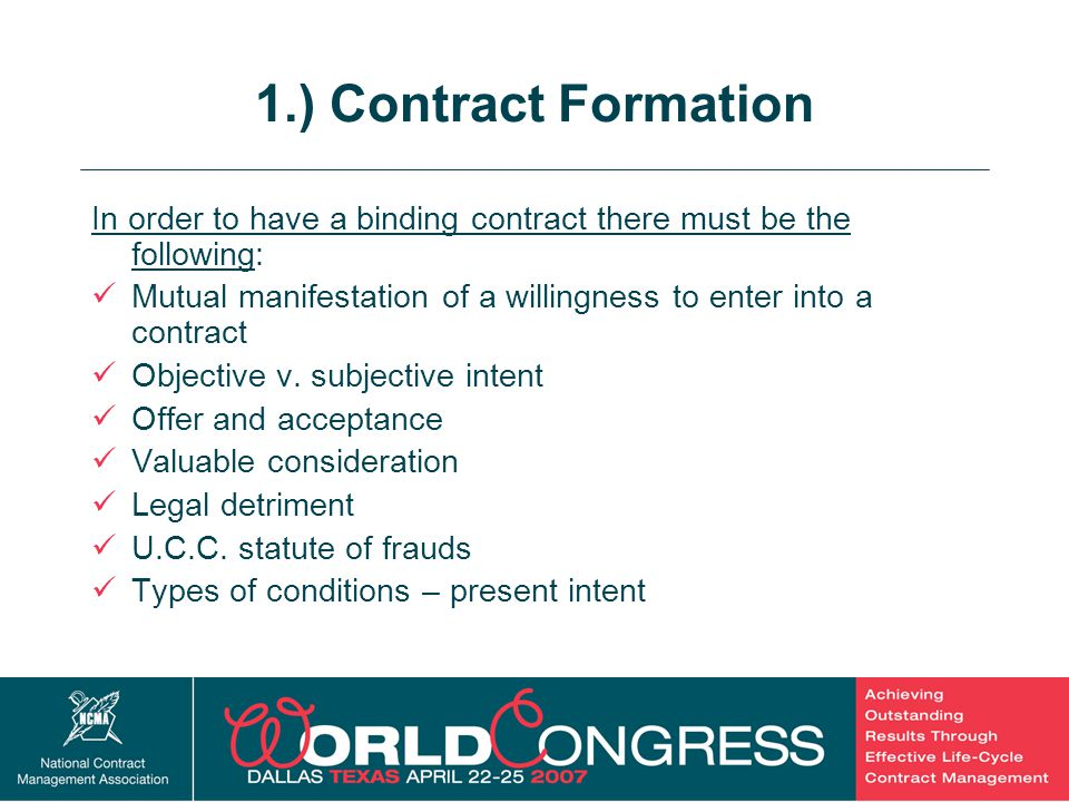 1.) Contract Formation In order to have a binding contract there must be the following: