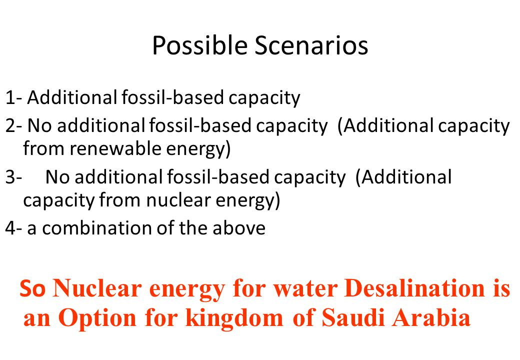 Possible Scenarios 1- Additional fossil-based capacity