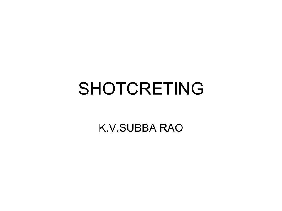 SHOTCRETING K.V.SUBBA RAO