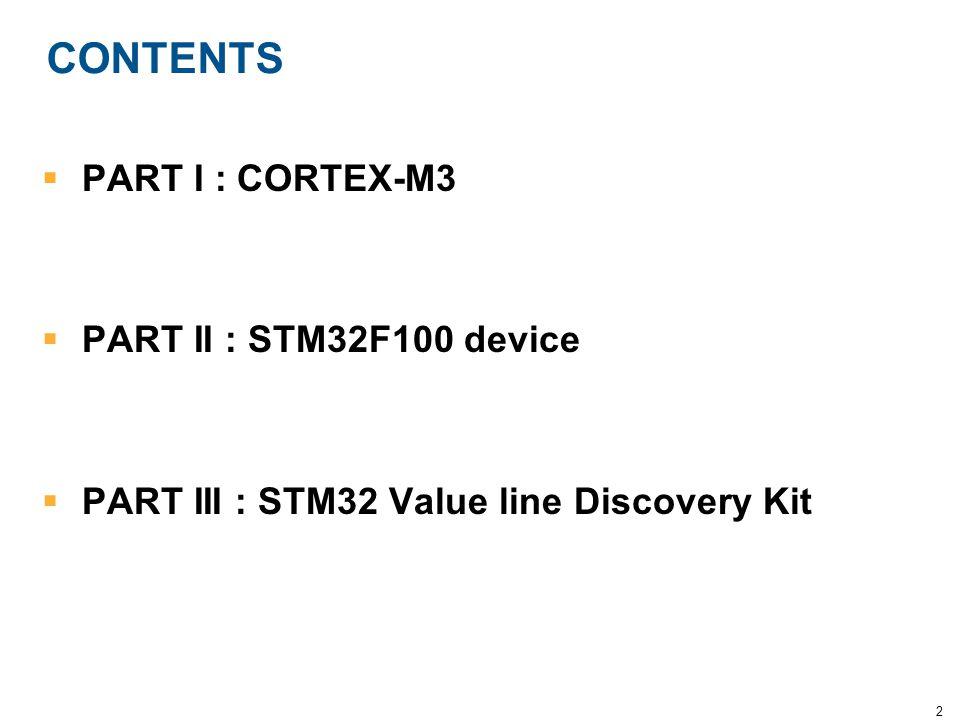 CONTENTS PART I : CORTEX-M3 PART II : STM32F100 device