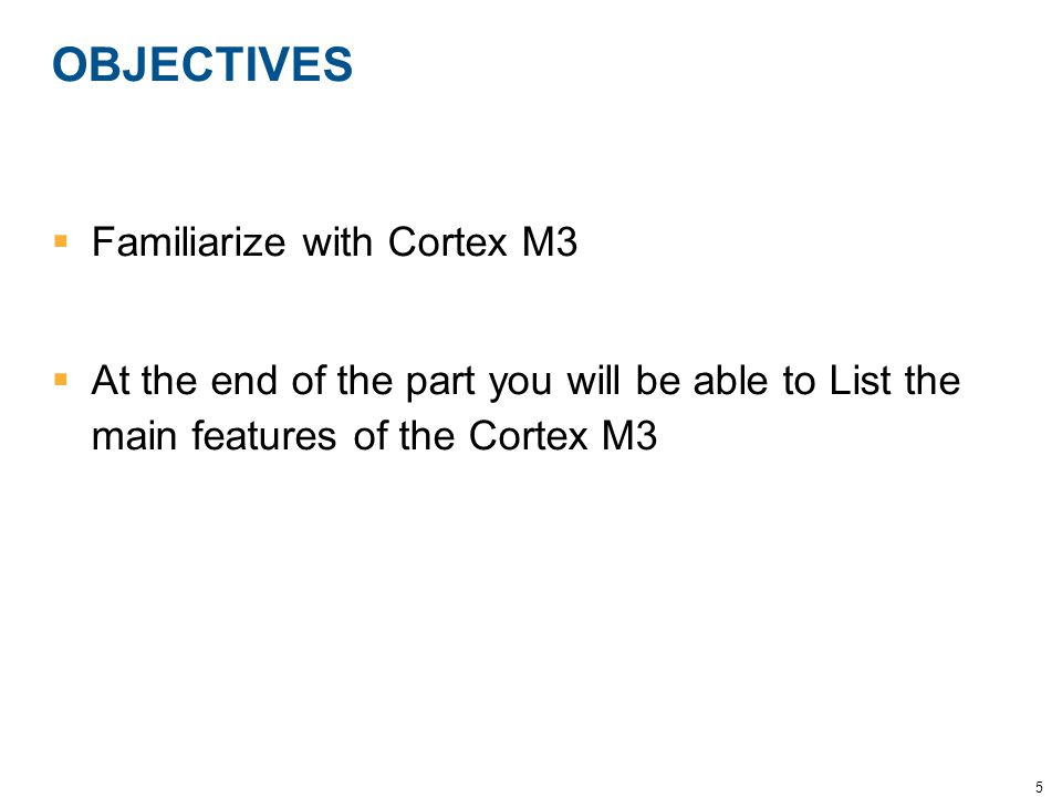 OBJECTIVES Familiarize with Cortex M3