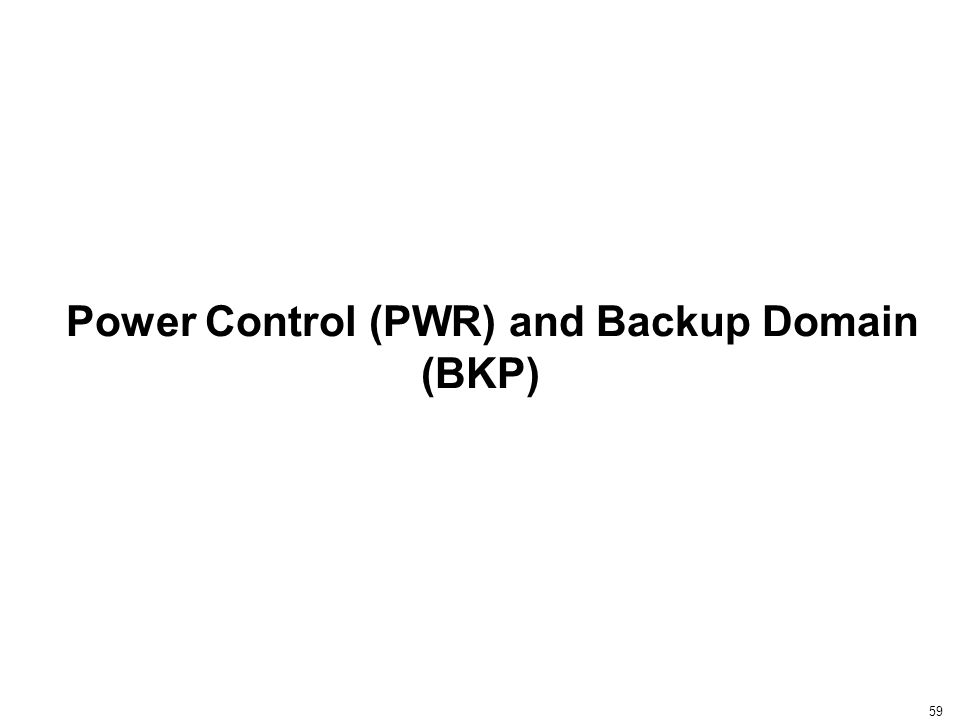Power Control (PWR) and Backup Domain (BKP)