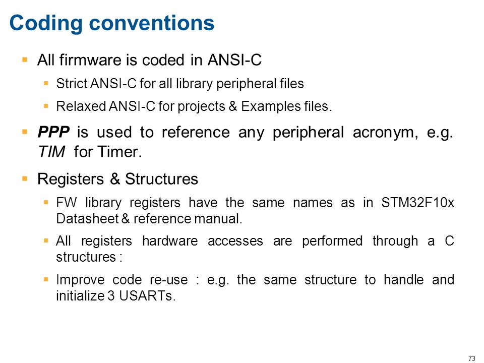 Coding conventions All firmware is coded in ANSI-C