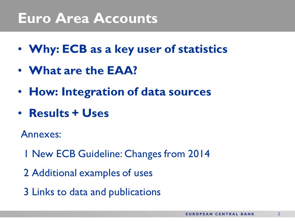 Euro Area Accounts Why: ECB as a key user of statistics