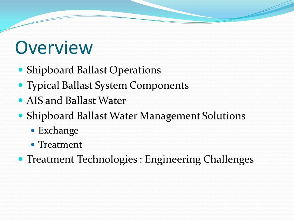 Overview Shipboard Ballast Operations