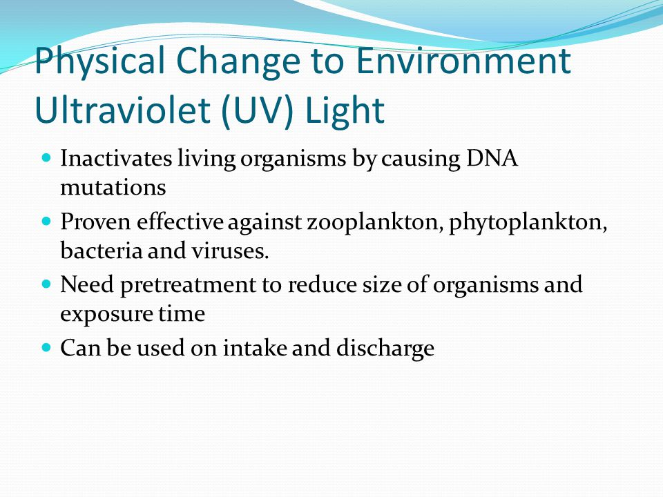 Physical Change to Environment Ultraviolet (UV) Light