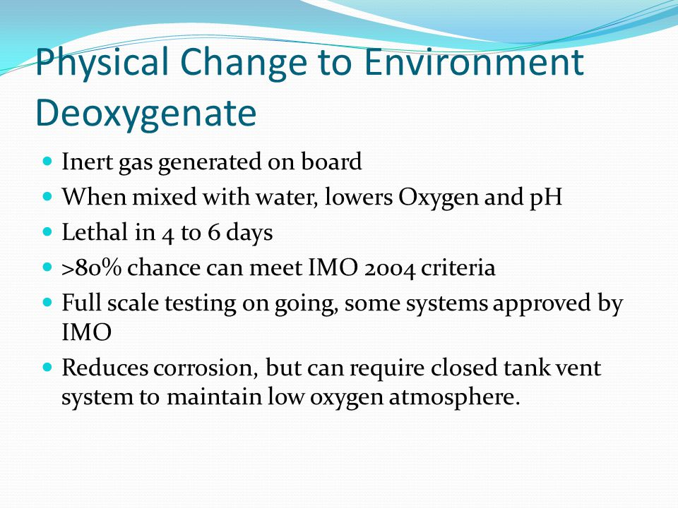 Physical Change to Environment Deoxygenate