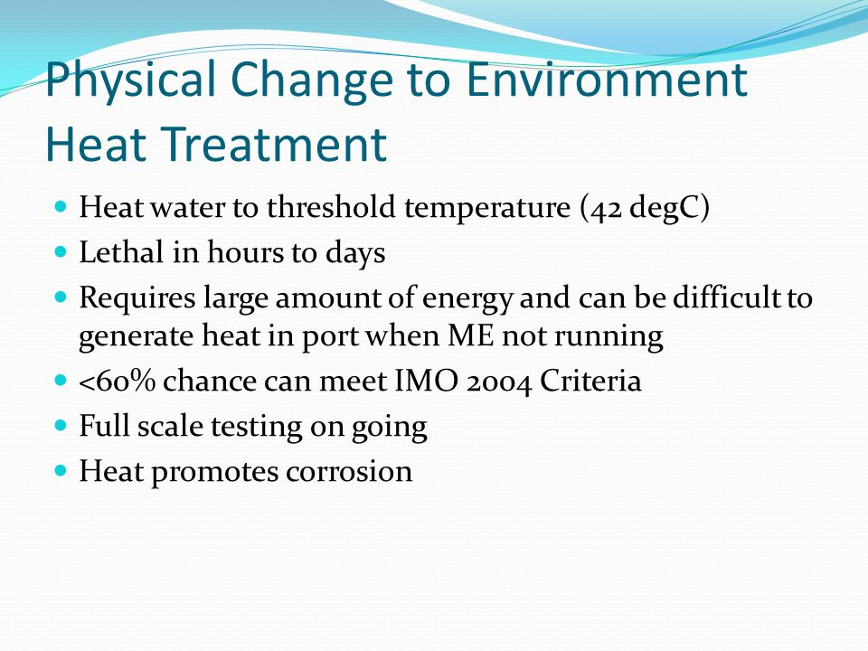 Physical Change to Environment Heat Treatment