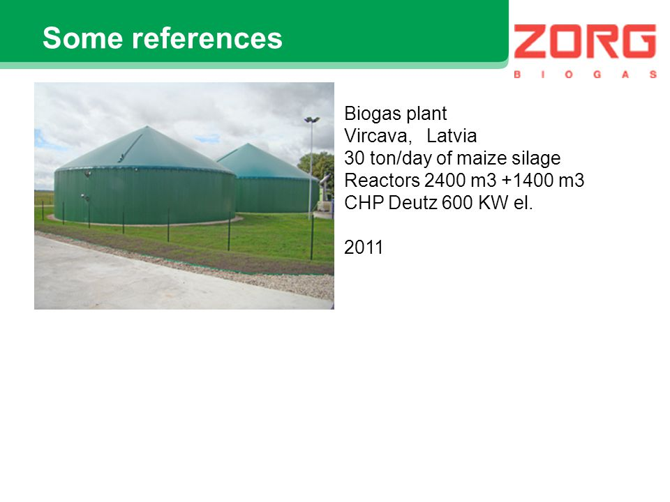 30 ton/day of maize silage Reactors 2400 m3 +1400 m3